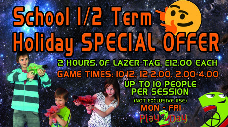 School holiday half term offer lazer-tag special offer