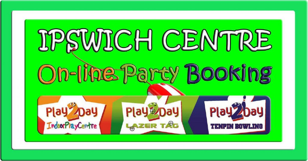 Ipswich Play2Day On-line Party Booking Page